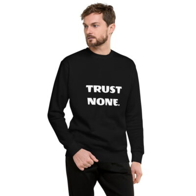 Trust None Unisex Fleece Pullover Sweatshirt